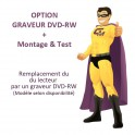 OPTION : Graveur DVD-RW + Montage