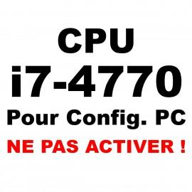 CPU intel i7-4770 / Pour CONFIG. PC [NE PAS ACTIVER !]
