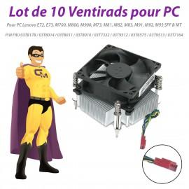 Lot x10 Ventirads Lenovo E72 E73 M700 M800 M900 M73 M82 M83 M91 M92 M93 03T7164