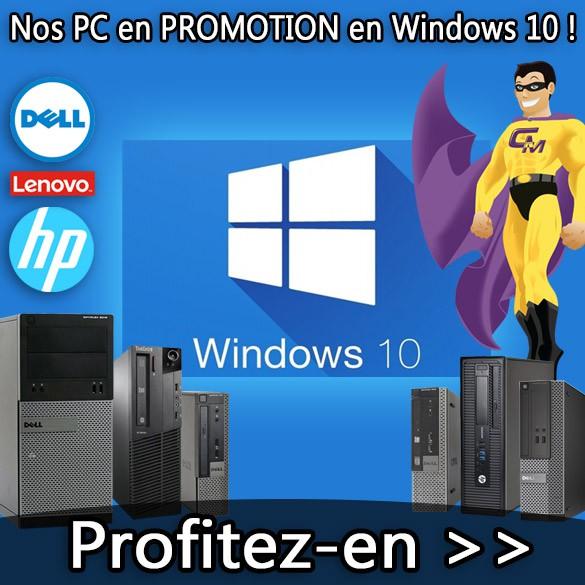 Nos PC en PROMOTION en Windows 10 !